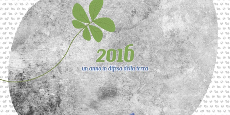 2016: un anno in difesa della terra
